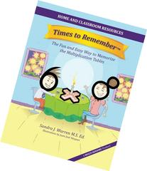 Times to Remember: The Fun and Easy Way to Memorize the