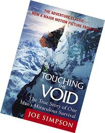 Touching the Void: The True Story of One Man's Miraculous