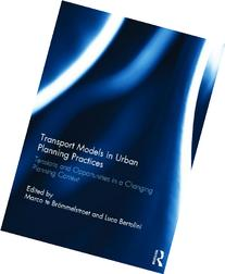 Transport Models in Urban Planning Practices: Tensions and