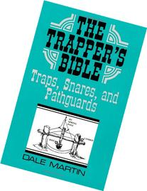 Trapper's Bible : Traps, Snares, and Pathguards
