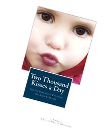 Two Thousand Kisses a Day: Gentle Parenting Through the Ages