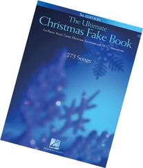 The Ultimate Christmas Fake Book: for Piano, Vocal, Guitar,