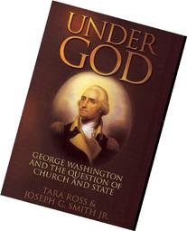 Under God: George Washington and the Question of Church and