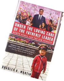 Under the Loving Care of the Fatherly Leader: North Korea