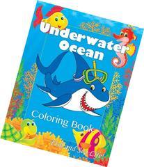 Underwater Ocean Fun Coloring Book: Fish and Sea Life