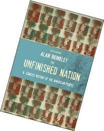 The Unfinished Nation: A Concise History of the American