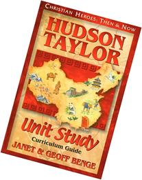 Hudson Taylor: Unit Study Curriculum Guide