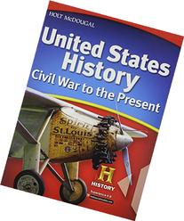 United States History: Student Edition Civil War to the