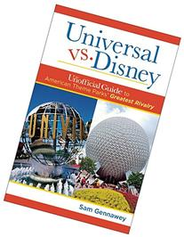 Universal versus Disney: The Unofficial Guide to American