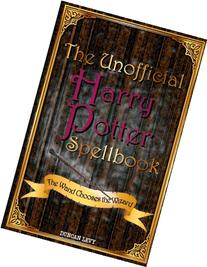 The Unofficial Harry Potter Spellbook: The Wand Chooses the