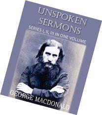 Unspoken Sermons Series I, II, and III