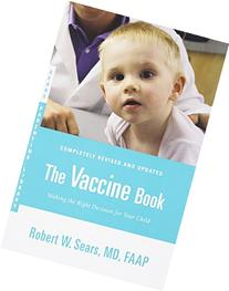 Vaccine Book : Making the Right Decision for Your Child