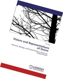 Visions and Representations of Desire: Narrative, Ideology,
