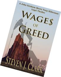 Wages of Greed: A John Grisham meets Tony Hillerman-style