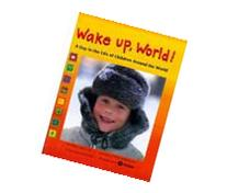 Wake Up, World!: Lives and Cultures Around the Globe