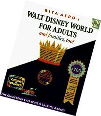 Walt Disney World for Adults: The Original Guide for