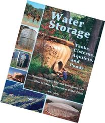 Water Storage: Tanks, Cisterns, Aquifers, and Ponds for