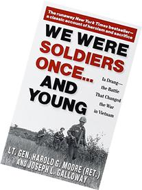 We Were Soldiers Once...and Young: Ia Drang - The Battle