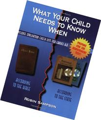 What Your Child Needs to Know When: According to the Bible,