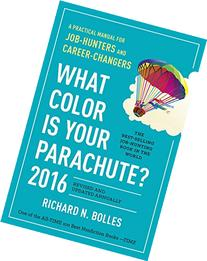 What Color Is Your Parachute? 2016: A Practical Manual for