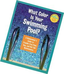 What Color Is Your Swimming Pool? A Homeowner's Guide to