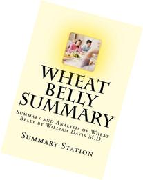 Wheat Belly: Summary and Analysis of Wheat Belly by William