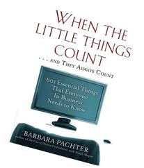 When the Little Things Count . . . And They Always Count: