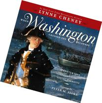 When Washington Crossed the Delaware: A Wintertime Story for