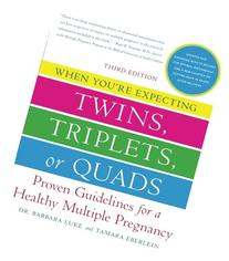When You're Expecting Twins, Triplets, or Quads: Proven