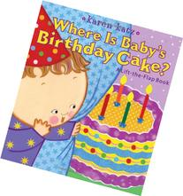 Where Is Baby's Birthday Cake?: A Lift-the-Flap Book