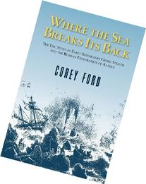 Where the Sea Breaks Its Back : The Epic Story of Early