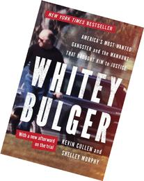 Whitey Bulger: America's Most Wanted Gangster and the
