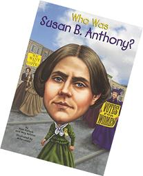 Who Was Susan B. Anthony