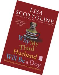 Why My Third Husband Will Be a Dog: The Amazing Adventures