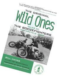 The Original Wild Ones: Tales of the Boozefighters