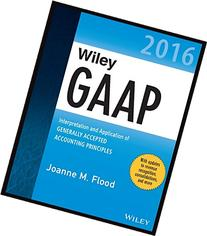 Wiley GAAP 2016: Interpretation and Application of Generally