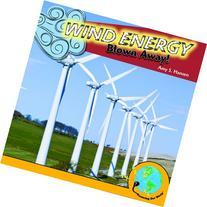 Wind Energy: Blown Away