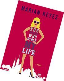 The Woman Who Stole My Life: A Novel