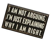I Am Not Arguing Box Sign