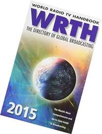 World Radio TV Handbook 2015: The Directory of Global