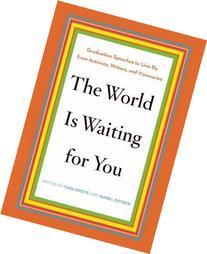 The World Is Waiting for You: Words to Live by from