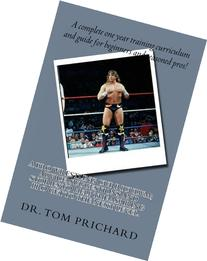 A Pro Wrestling Curriculum Advice, suggestions and stories