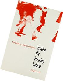 Writing the Roaming Subject: The Biotext in Canadian