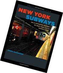 New York Subways: An Illustrated History of New York City's