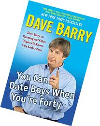 You Can Date Boys When You're Forty: Dave Barry on Parenting