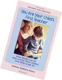 You Are Your Child's First Teacher, Third Edition: