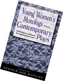 Young Women's Monologues from Contemporary Plays: