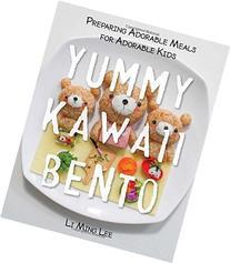 Yummy Kawaii Bento: Preparing Adorable Meals for Adorable
